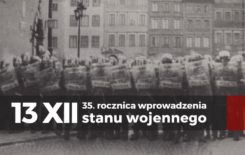 Więcej o: 35. rocznica wprowadzenia stanu wojennego