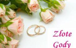 Więcej o: Zgłoszenia: Złote Gody – jubileusz 50-lecia pożycia małżeńskiego