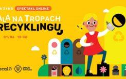 """Więcej o: Spektakl online """"Ala na tropach recyklingu"""""""